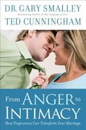 From Anger to Intimacy: How Forgiveness Can Transform Your Marriage Paperback