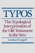 Typos: The Typological Interpretation of the Old Testament in the New Paperback