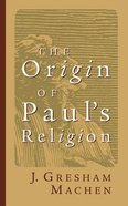 The Origin of Paul's Religion Paperback