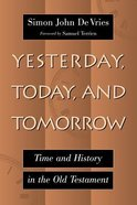 Yesterday, Today and Tomorrow: Paperback