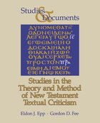 Studies in the Theory and Method of New Testament Textual Criticism Paperback