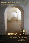 The Ten Commandments For Jews, Christians, and Others Paperback