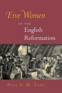 Five Women of the English Reformation Paperback