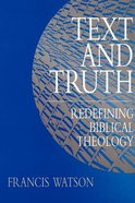 Text and Truth: Redefining Biblical Theology Paperback