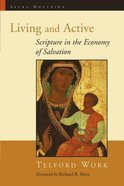 Living and Active: Scripture in the Economy of Salvation Paperback
