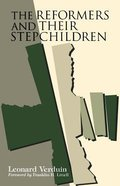 The Reformers and Their Stepchildren Paperback