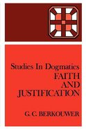Faith and Justification (Studies In Dogmatics Series)