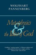 Metaphysics and the Idea of God Paperback