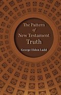 The Pattern of New Testament Truth Paperback