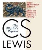 The Pilgrim's Regress (Wade Center Annotated Editon) Hardback