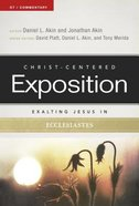 Exalting Jesus in Ecclesiastes (Christ Centered Exposition Commentary Series)