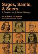 Sages, Saints, & Seers