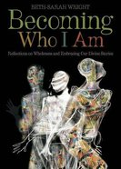 Becoming Who I Am