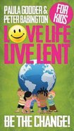 Love Life Live Lent Transform Your World (Single Children's Booklet)