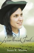 Heartbreak Trail (#02 in Circle C Milestones Series)