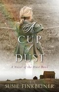 Cup of Dust, a - a Novel of the Dust Bowl (#01 in Pearl Spence Novels Series) Paperback