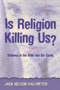 Is Religion Killing Us? Paperback