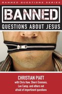 Banned Questions About Jesus (Banned Questions Series) Paperback