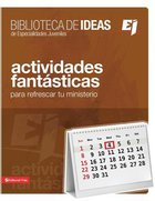 Biblioteca De Ideas: Actividades Fantsticas (Ideas Library/holiday Ideas) Paperback