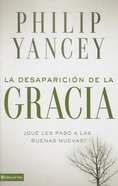Desaparicin De La Gracia, La (Vanishing Grace) Paperback