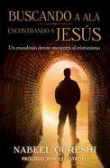 Buscando a Al, Encontrando a Jess (Seeking Allah, Finding Jesus) Paperback