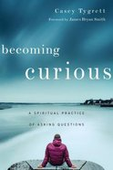Becoming Curious Paperback