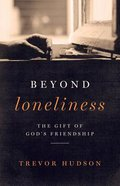 Beyond Loneliness: The Gift of God's Friendship Paperback