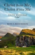 Christ Beside Me, Christ Within Me: Celtic Blessing Paperback