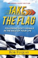 Take the Flag: Following God's Signals in the Race of Your Life (Larged Print) Paperback