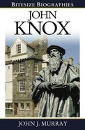 John Knox (Bitesize Biographies Series) Paperback