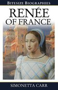 Renee of France (Bitesize Biographies Series) Paperback