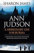 Ann Judson: Missionary Life For Burma