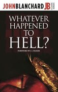 Whatever Happened to Hell? (John Blanchard Classic Series) Paperback