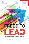 Freed to Lead (Course Leader's Guide) (Freedom In Christ Course)