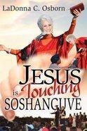 Jesus is Touching Soshanguve Mass Market