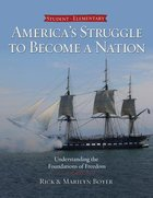 America's Struggle to Become a Nation: Understanding the Foundations of Freedom (Student) Paperback