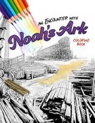 An Encounter With Noah's Ark (Adult Coloring Books Series) Paperback