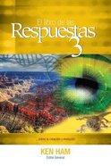 El Libro De Las Respuestas 3 (New Answers Book Series) Paperback