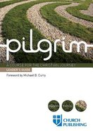 A Pilgrim: Course For the Christian Journey (Leader's Guide) (Pilgrim Course) Paperback