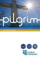 The Pilgrim #02: Lord's Prayer (#2 in Pilgrim Course) Paperback