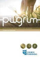 A Course For the Christian Journey (Church and Kingdom) (Pilgrimage Series) Paperback