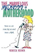 The Marvelous Madness of Motherhood Paperback