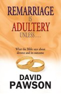 Remarriage is Adultery Unless ... Paperback