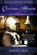 Cultura De Honor (Culture Of Honor) Paperback