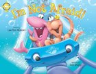I'm Not Afraid (Adventures Of The Sea Kids Series)
