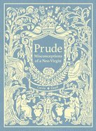 Prude: Misconceptions of a Neo-Virgin Hardback