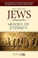Jews, the - Heroes of Eternity Paperback