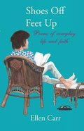 Shoes Off, Feet Up: Poems of Everyday Life and Faith Paperback