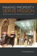 Making Property Serve Mission Paperback