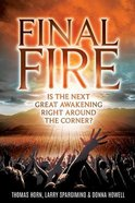 Final Fire: Is the Next Great Awakening Right Around the Corner? Paperback